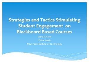 Strategies and Tactics Stimulating Student Engagement on Blackboard