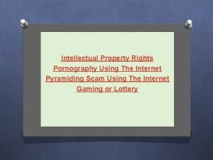 Intellectual Property Rights Pornography Using The Internet Pyramiding