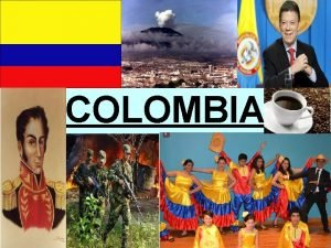 COLOMBIA Colombia is the only country to border
