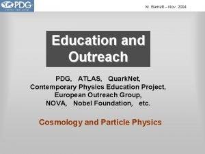 M Barnett Nov 2004 Education and Outreach PDG