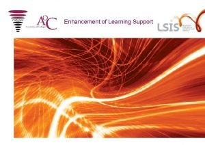 Enhancement of Learning Support Enhancing Learning Support NW