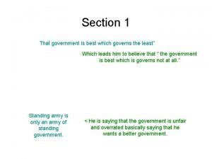 Section 1 That government is best which governs