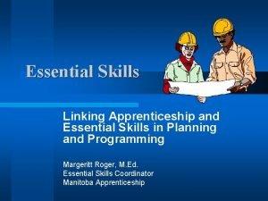 Essential Skills Linking Apprenticeship and Essential Skills in
