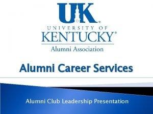 Alumni Career Services Alumni Club Leadership Presentation Alumni
