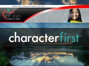 CHARACTER FIRST CCISD has purchased Character First to