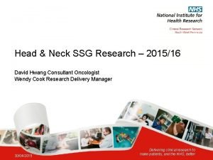 Head Neck SSG Research 201516 David Hwang Consultant