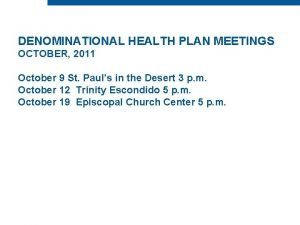DENOMINATIONAL HEALTH PLAN MEETINGS OCTOBER 2011 October 9