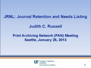 JRNL Journal Retention and Needs Listing Judith C