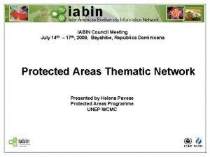 July 14 th IABIN Council Meeting 17 th