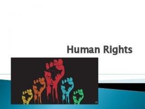 Human Rights Human Rights fundamental rights and freedoms
