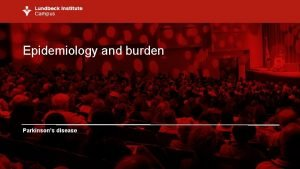 Epidemiology and burden Parkinsons disease 1 Prevalence of