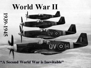 World War II 1939 1945 A Second World