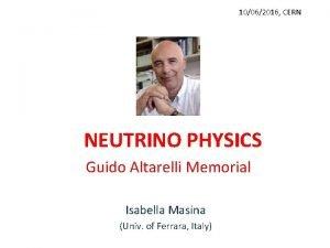 10062016 CERN NEUTRINO PHYSICS Guido Altarelli Memorial Isabella