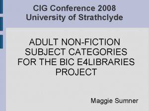 CIG Conference 2008 University of Strathclyde ADULT NONFICTION