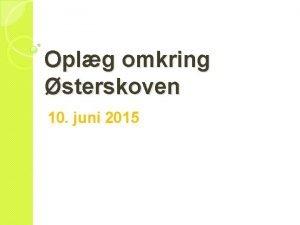 Oplg omkring sterskoven 10 juni 2015 Behandlingscentret sterskoven