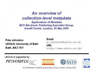 An overview of collectionlevel metadata Applications of Metadata