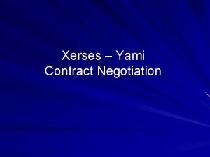 Xerses Yami Contract Negotiation Contract Negotiation of a