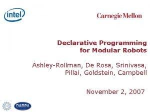 Declarative Programming for Modular Robots AshleyRollman De Rosa