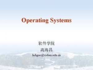 Operating Systems hchgaoxidian edu cn Operating Systems Contents