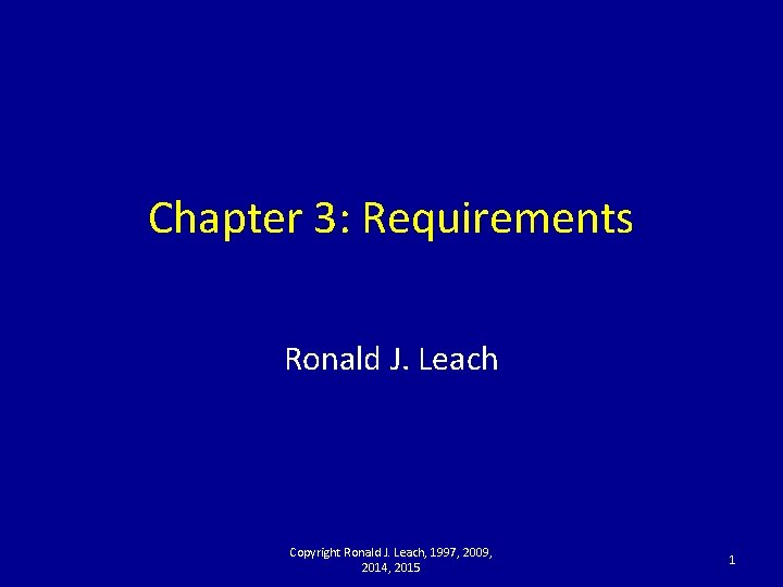 Chapter 3 Requirements Ronald J Leach Copyright Ronald
