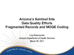 Arizonas Sentinel Site Data Quality Efforts Fragmented Records
