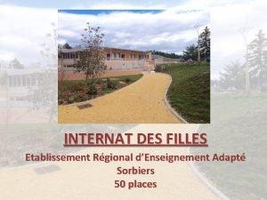 INTERNAT DES FILLES Etablissement Rgional dEnseignement Adapt Sorbiers