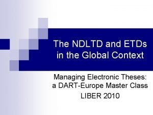 The NDLTD and ETDs in the Global Context