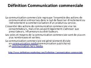 Dfinition Communication commerciale La communication commerciale regroupe lensemble
