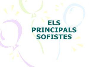 ELS PRINCIPALS SOFISTES PRDIC DE CEOS LORIGEN DELS
