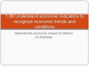 1 06 Understand economic indicators to recognize economic