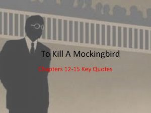 To Kill A Mockingbird Chapters 12 15 Key