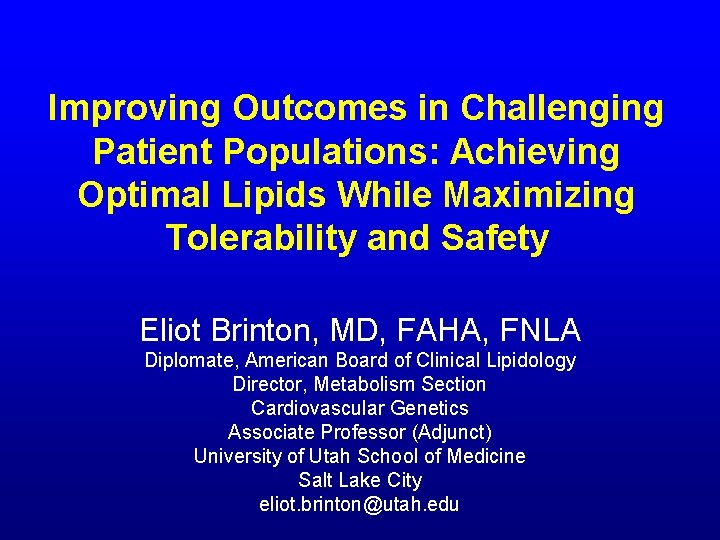 Improving Outcomes in Challenging Patient Populations Achieving Optimal