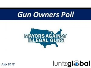 Gun Owners Poll July 2012 Gun owners support