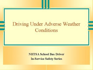 Driving Under Adverse Weather Conditions NHTSA School Bus