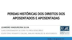 PERDAS HISTRICAS DOS DIREITOS DOS APOSENTADOS E APOSENTADAS