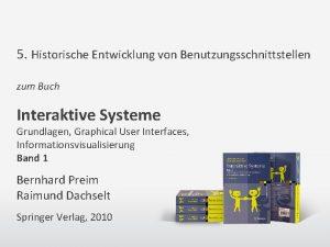 5 Historische Entwicklung von Benutzungsschnittstellen zum Buch Interaktive