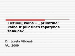 Lietuvi kalba priimtin kalba ir pilietins tapatybs enklas