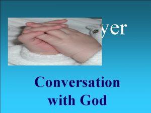 Prayer Conversation with God What is Prayer Psalm