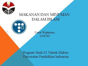 MAKANAN DAN MINUMAN DALAM ISLAM Umar Wijaksono 1101563