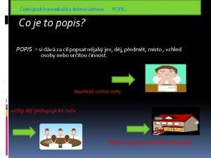 esk jazykkomunikan a slohov vchova POPIS Co je
