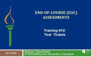 ENDOFCOURSE EOC ASSESSMENTS Training 10 Test Tickets 2017
