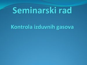 Seminarski rad Kontrola izduvnih gasova Kontrola izduvnih gasova