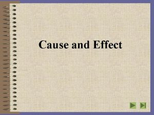 Cause and Effect Writing About Cause and Effect