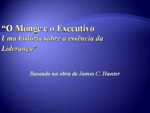 O Monge e o Executivo Uma histria sobre