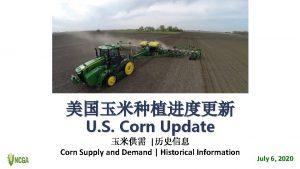 U S Corn Update Corn Supply and Demand