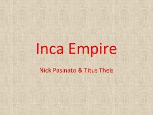 Inca Empire Nick Pasinato Titus Theis About the