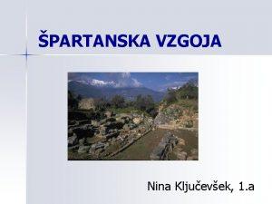 PARTANSKA VZGOJA Nina Kljuevek 1 a DEFINICIJA PARTANSKE