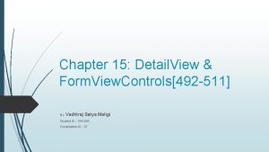 Chapter 15 Detail View Form View Controls492 511