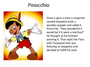 Pinocchio Once a upon a time a carpenter