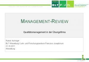 Forschen und Prfen fr die Landwirtschaft MANAGEMENTREVIEW Qualittsmanagement